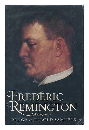 Frederic Remington: Samuels, Peggy, Samuels,