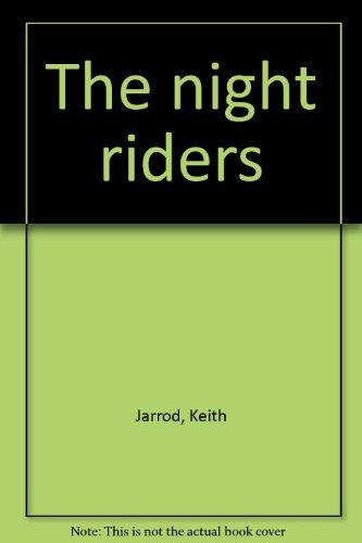 The night riders: Keith Jarrod