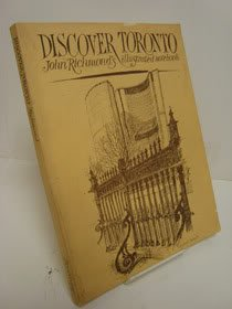 Discover Toronto: John Richmond's Illustrated Notebook: Richmond, John