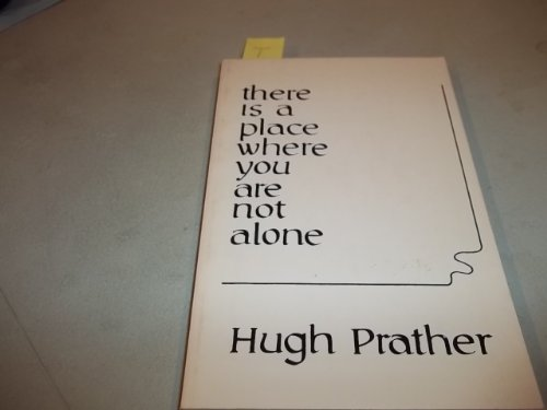There is a Place Where You Are Not Alone (Dolphin Book): Prather, Hugh