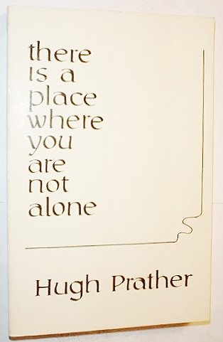 There is a Place Where You Are: Hugh Prather