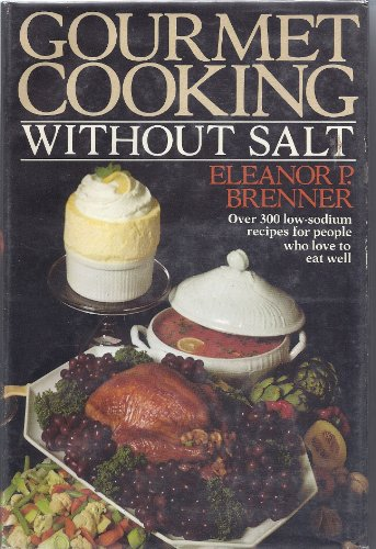 9780385148214: Gourmet Cooking Without Salt