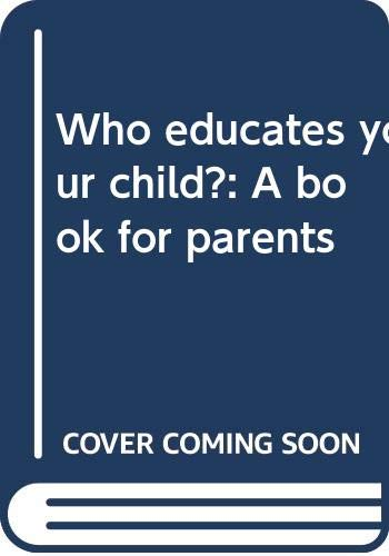 9780385148269: Who educates your child?: A book for parents