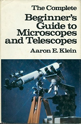 9780385148559: The Complete Beginner's Guide to Microscopes and Telescopes (The Complete Beginner's Guide Series)