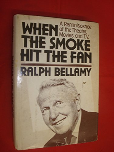 9780385148603: When the Smoke Hit the Fan / Ralph Bellamy