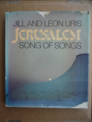 Jerusalem: Song of Songs - A Passionate History of a Unique and Inspiring City (SIGNED): Uris, Leon...