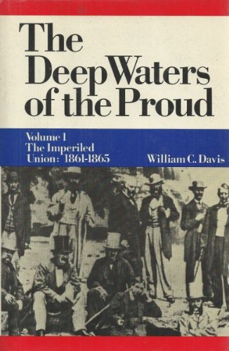 9780385148948: Deep Waters of the Proud: Vol. 1 The Imperiled Union, 1861-1865