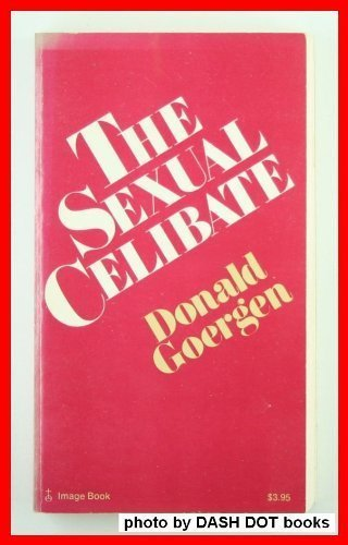 The sexual celibate (A Doubleday Image book): Donald Goergen