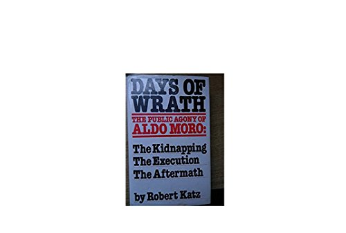 Days Of Wrath The Ordeal Of Aldo: Robert Katz