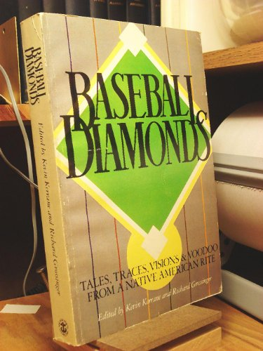 Baseball Diamonds: Tales, Traces, Visions, and Voodoo from a Native American Rite