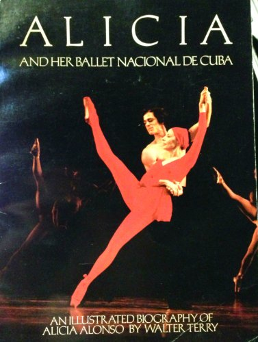 9780385149563: Alicia and Her Ballet Nacional de Cuba: An Illustrated Biography of Alicia Alonso