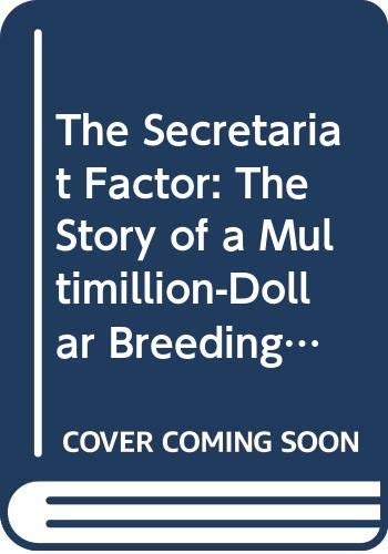 The Secretariat Factor: The Story of a: Kiernan, Thomas