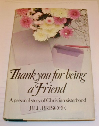 Thank You for Being a Friend (0385150431) by Briscoe, Jill