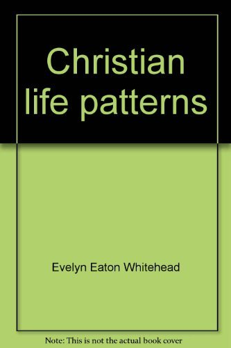 9780385151306: Christian life patterns: The psychological challenges and religious invitations of adult life