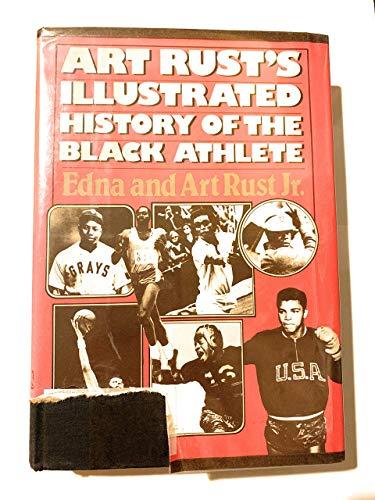 Art Rust's Illustrated History of the Black Athlete: Rust, Art;Rust, Edna