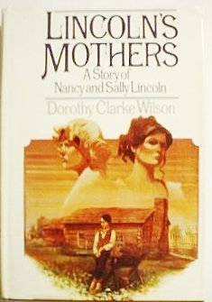 Lincoln's Mothers (0385151462) by Wilson, Dorothy Clarke