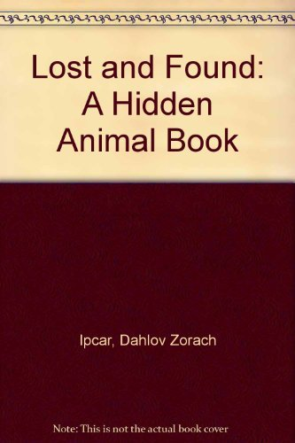 9780385151702: Lost and Found: A Hidden Animal Book