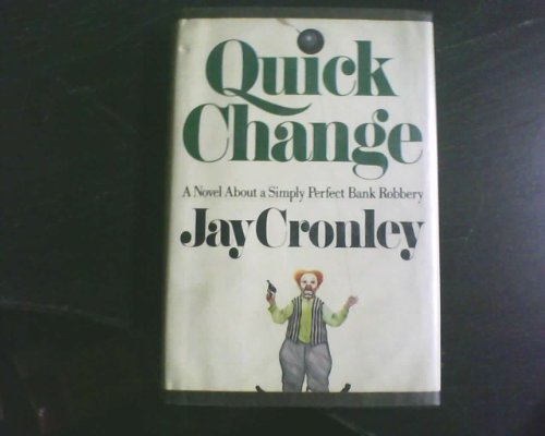 Quick Change: Cronley, Jay