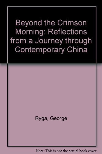 9780385152235: Beyond the crimson morning: Reflections from a journey through contemporary China