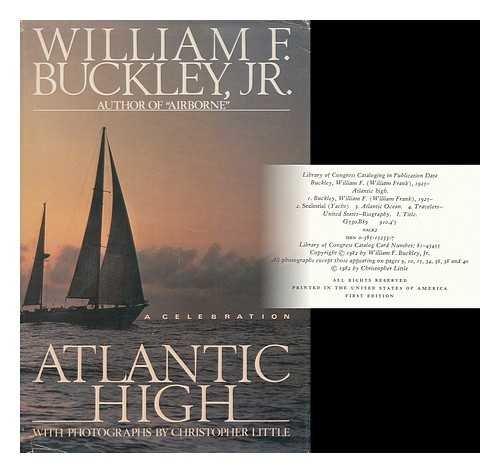 Atlantic High: A Celebration: Buckley, William F, Jr.