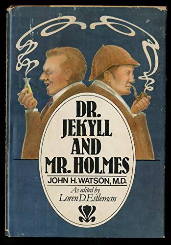 Dr. Jekyll and Mr. Holmes (SIGNED): Watson, John H. Dr. ; Estleman, Loren (Editor)