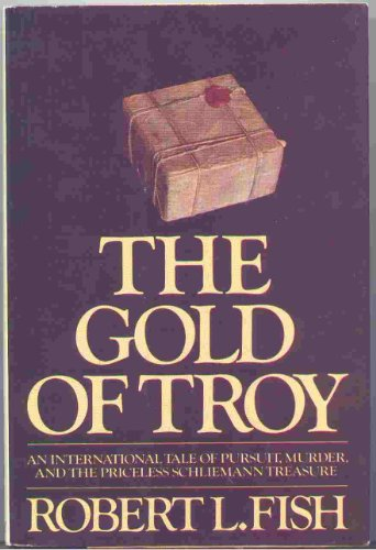 The Gold of Troy: Fish, Robert L.