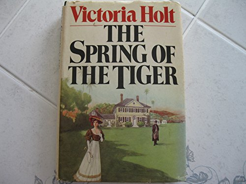 The Spring of the Tiger (0385152612) by Victoria Holt; Philippa Carr; Jean Plaidy