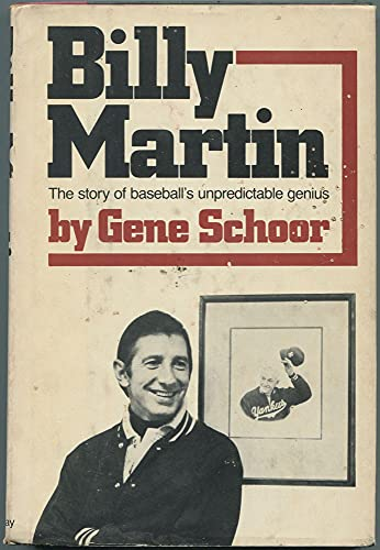 BILLY MARTIN: The Story of Baseball's Unpredictable Genius
