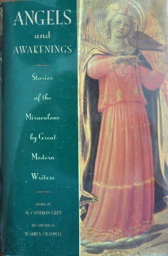 Angels and Awakenings: Stories of the Miraculous by Great Modern Writers