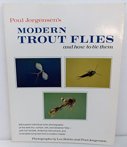 Poul Jorgensen's Modern Trout Flies and How: Poul. Jorgensen