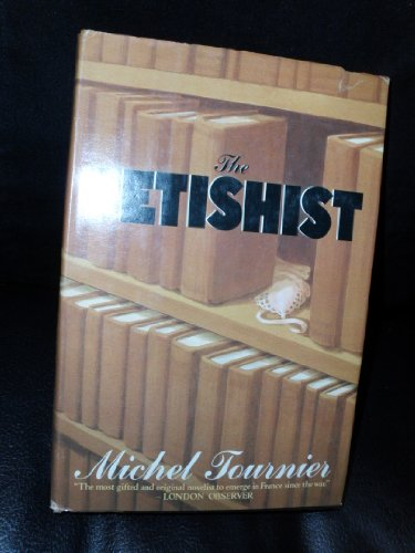 9780385153546: The Fetishist (English and French Edition)