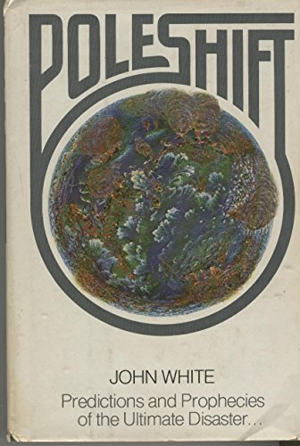 9780385153744: Pole Shift: Predictions and Prophecies of the Ultimate Disaster