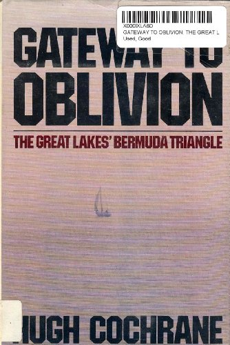 9780385153768: Gateway to oblivion: The Great Lakes' Bermuda triangle