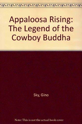 9780385153867: Appaloosa Rising: The Legend of the Cowboy Buddha