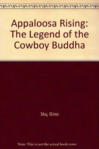 Appaloosa Rising: The Legend of the Cowboy Buddha: Sky, Gino