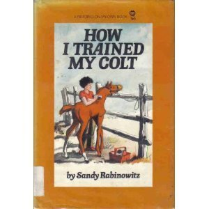 9780385154246: How I Trained My Colt