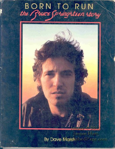 Born to Run: The Bruce Springsteen Story: Marsh, Dave