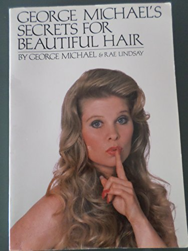 Secrets for Beautiful Hair (0385154658) by George Michael; Rae Lindsay