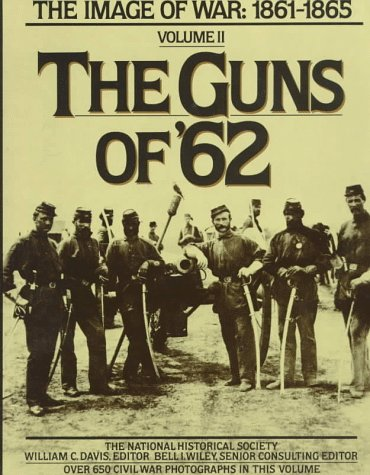 9780385154673: The Guns of '62: The Image of War: 1861-1865, Vol. 2