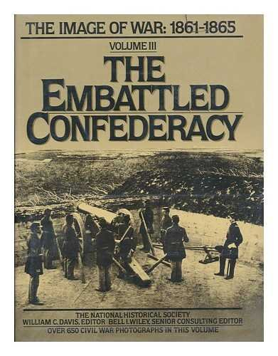 Embattled Confederacy: the Image of War, 1861-1865 Volume III