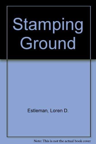 Stamping Ground (Double D Western Ser.): Estleman, Loren D.