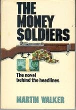 9780385156011: The money soldiers
