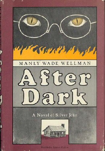 After Dark: Manly Wade Wellman