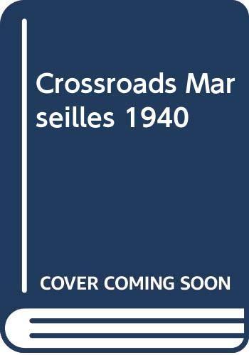 9780385156189: Crossroads Marseilles, 1940
