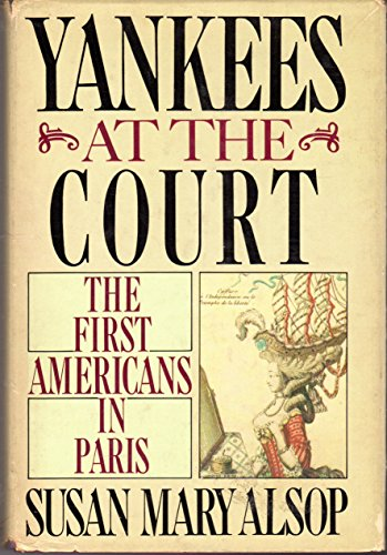 9780385156356: Yankees at the Court: The First Americans in Paris