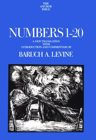 Numbers 1-20: A New Translation (Anchor Bible Series, Vol. 4A): Levine, Baruch A.