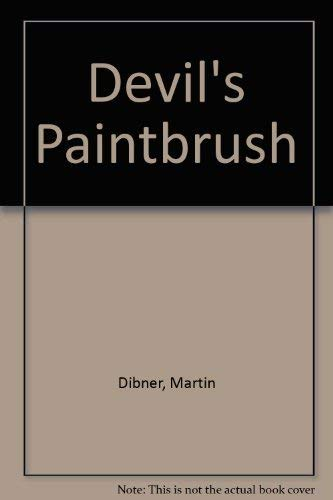 Devil's Paintbrush: Dibner, Martin *Author SIGNED/INSCRIBED*