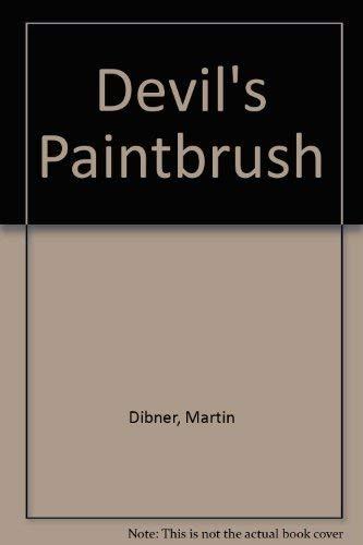 Devil's Paintbrush: Dibner, Martin