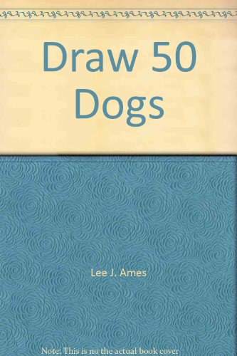 9780385156868: Draw 50 Dogs