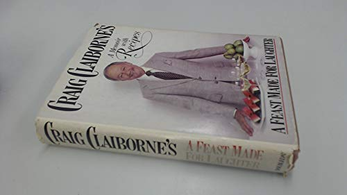 9780385157001: Title: Craig Claibornes A Feast Made for Laughter